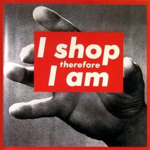 BarbaraKruger-I-Shop-Therefore-I-Am-I-1987